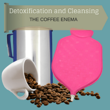 Coffee Enemas For Detox and Cleansing